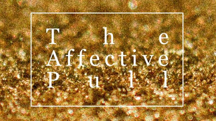 Affective Pull
